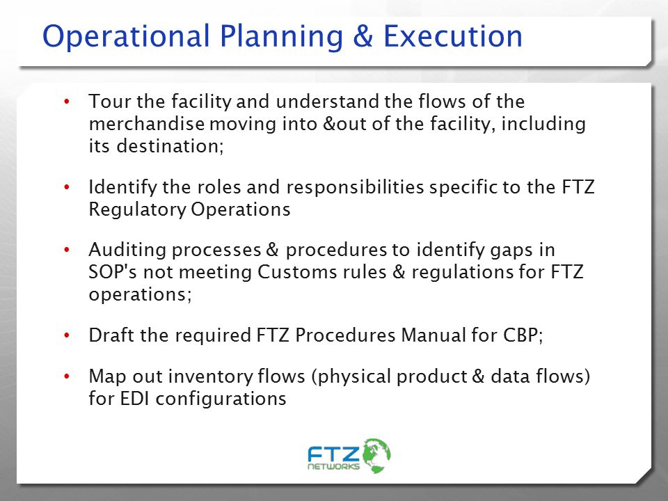 Operational Planning & Execution Tour the facility and understand the flows of the merchandise moving into &out of the facility, including its destina