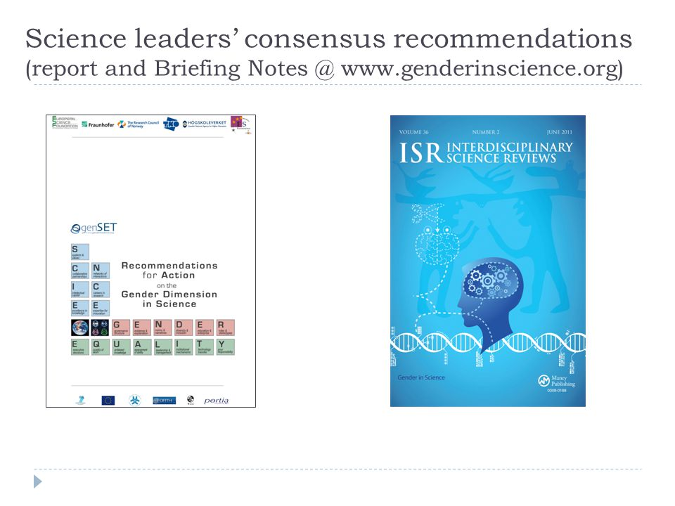 Science leaders' consensus recommendations (report and Briefing Notes @ www.genderinscience.org)
