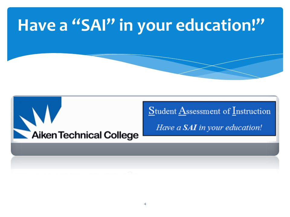 4 Have a SAI in your education!