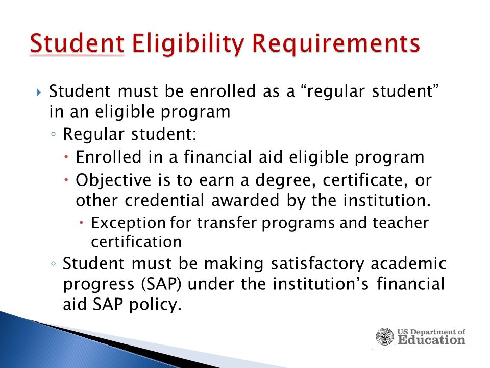 Financial aid may be disbursed only to an eligible student who is registered.