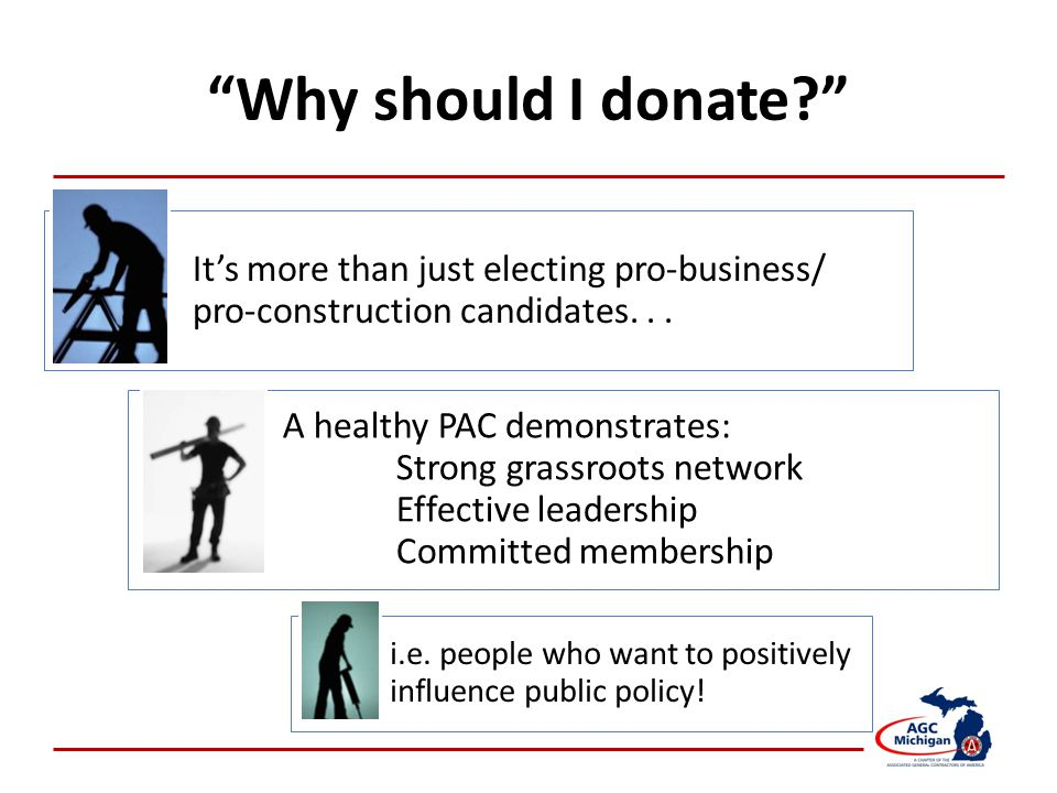 Why should I donate? It's more than just electing pro-business/ pro-construction candidates...