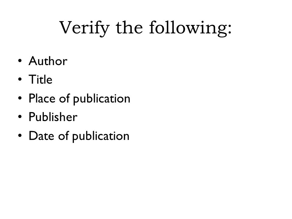 Verify the following: Author Title Place of publication Publisher Date of publication