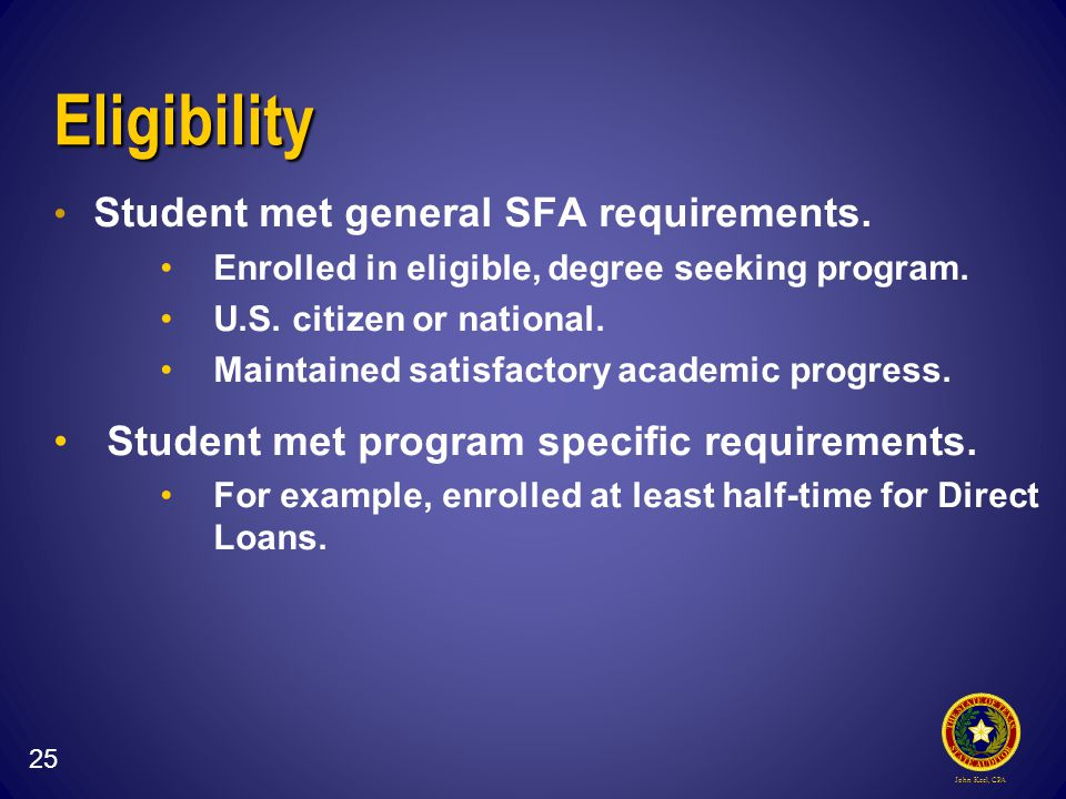 John Keel, CPA Eligibility Student met general SFA requirements.