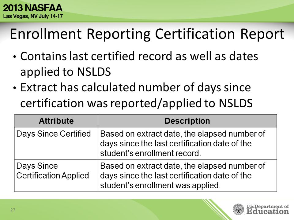 AttributeDescription Days Since CertifiedBased on extract date, the elapsed number of days since the last certification date of the student's enrollment record.
