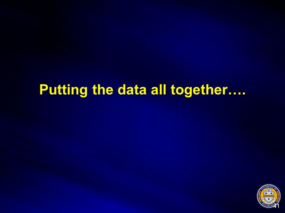 Putting the data all together…. 41