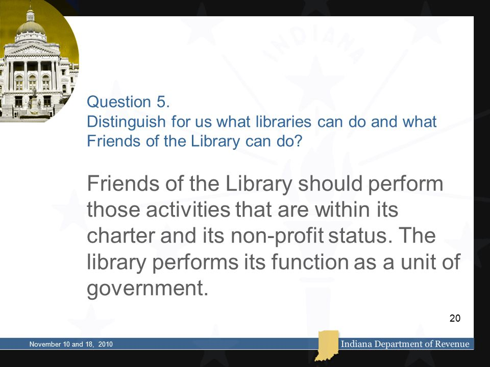 Question 5. Distinguish for us what libraries can do and what Friends of the Library can do? Friends of the Library should perform those activities th