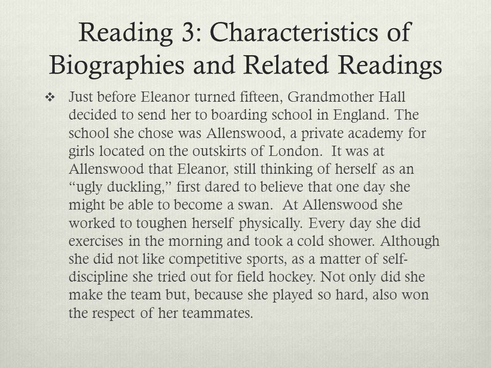 Reading 3: Characteristics of Biographies and Related Readings  Just before Eleanor turned fifteen, Grandmother Hall decided to send her to boarding