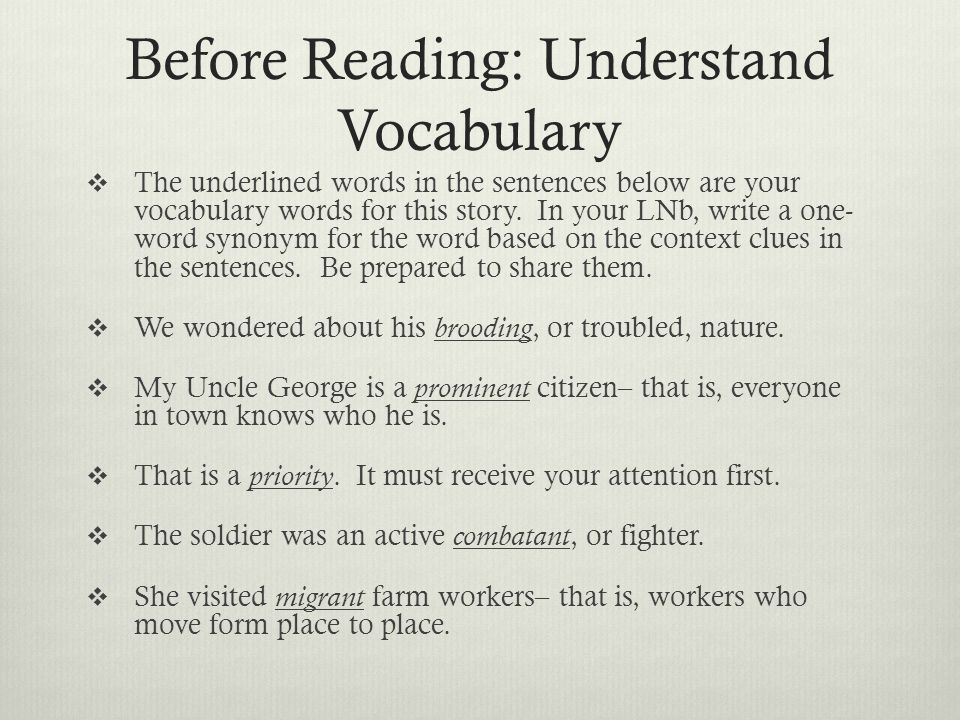 Before Reading: Understand Vocabulary  The underlined words in the sentences below are your vocabulary words for this story. In your LNb, write a one