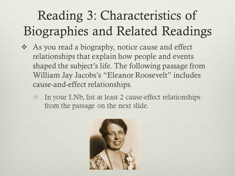Reading 3: Characteristics of Biographies and Related Readings  Just before Eleanor turned fifteen, Grandmother Hall decided to send her to boarding school in England.