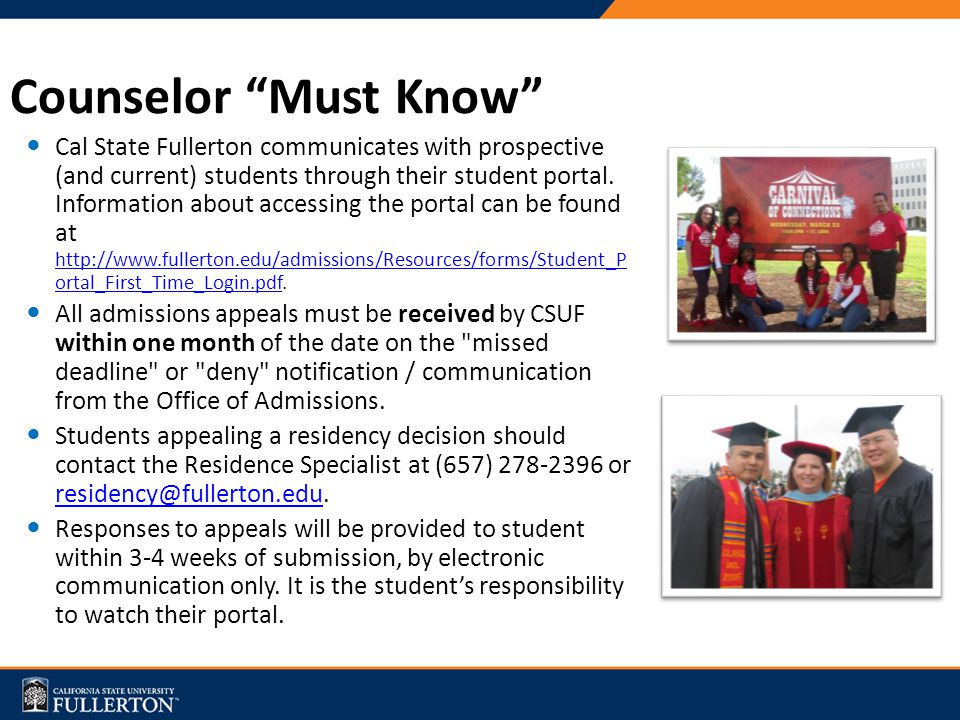 Counselor Must Know Cal State Fullerton communicates with prospective (and current) students through their student portal.