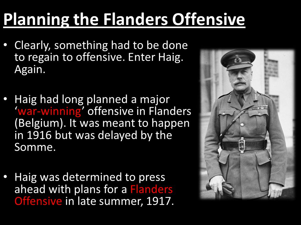 Aims of the Flanders Offensive The two main aims of his campaign were to: 1.Capture and destroy German submarine bases on the Belgian coast.