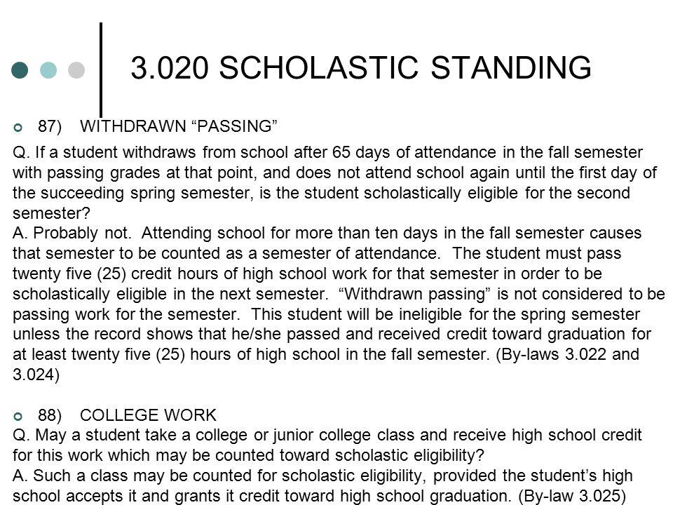 3.020 SCHOLASTIC STANDING 87)WITHDRAWN PASSING Q.