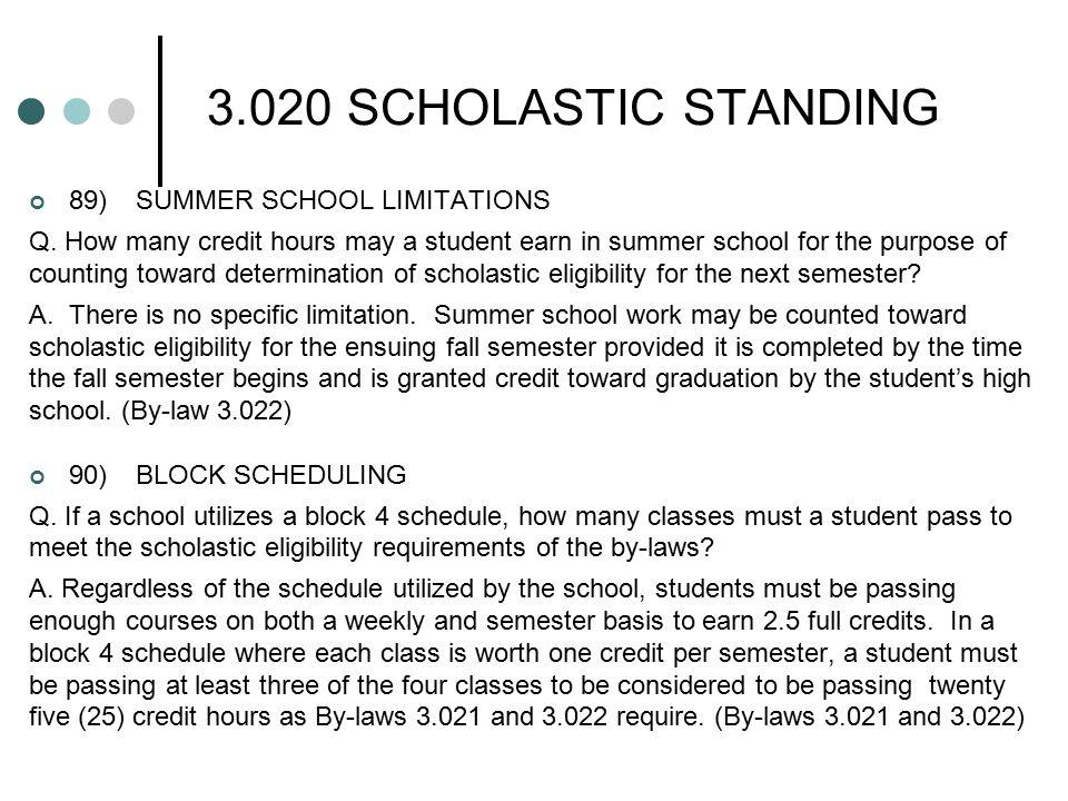 3.020 SCHOLASTIC STANDING 89)SUMMER SCHOOL LIMITATIONS Q.