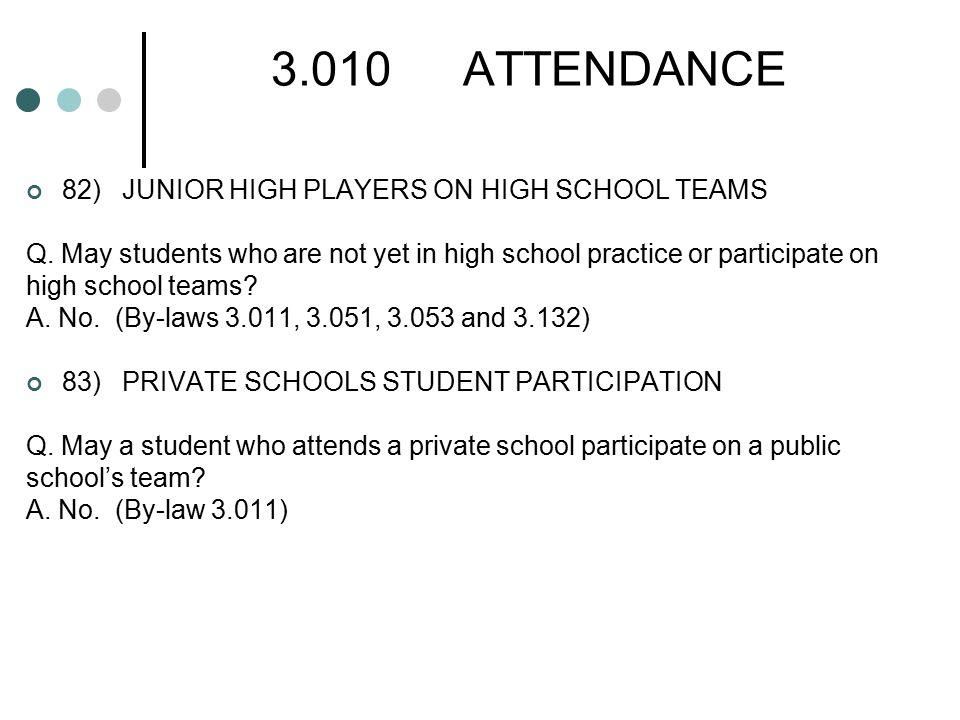 3.010ATTENDANCE 82)JUNIOR HIGH PLAYERS ON HIGH SCHOOL TEAMS Q.