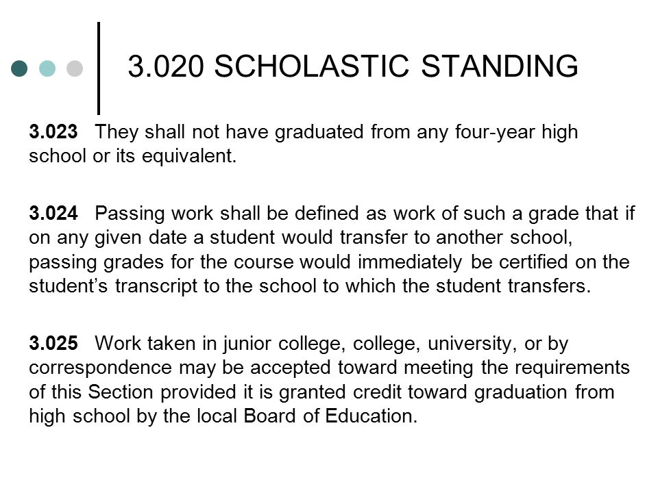 3.020 SCHOLASTIC STANDING 3.023They shall not have graduated from any four-year high school or its equivalent.