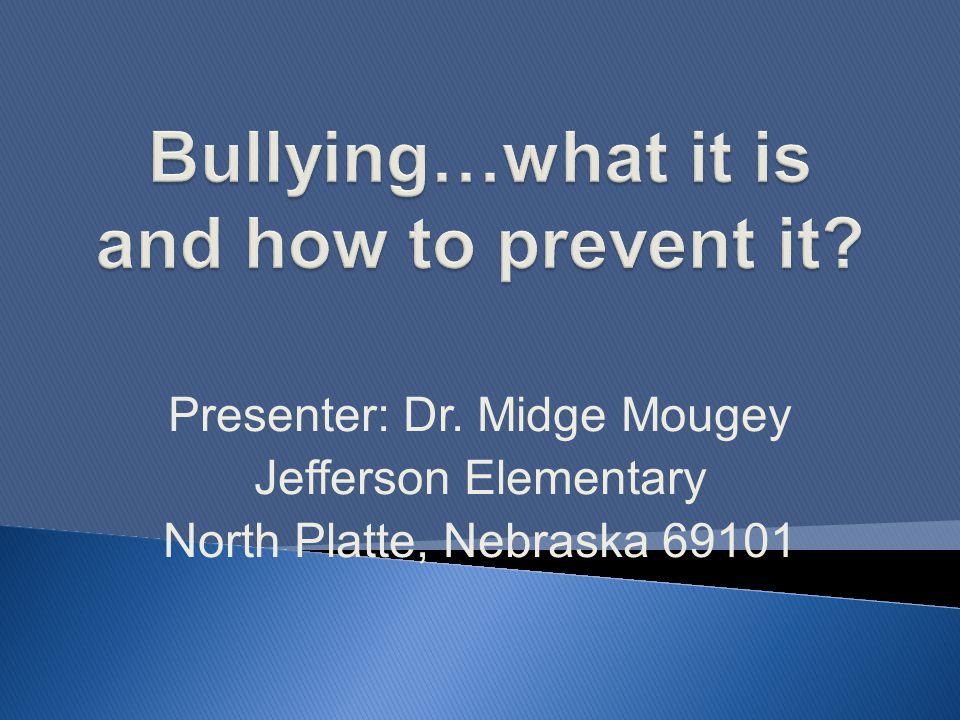 Presenter: Dr. Midge Mougey Jefferson Elementary North Platte, Nebraska 69101