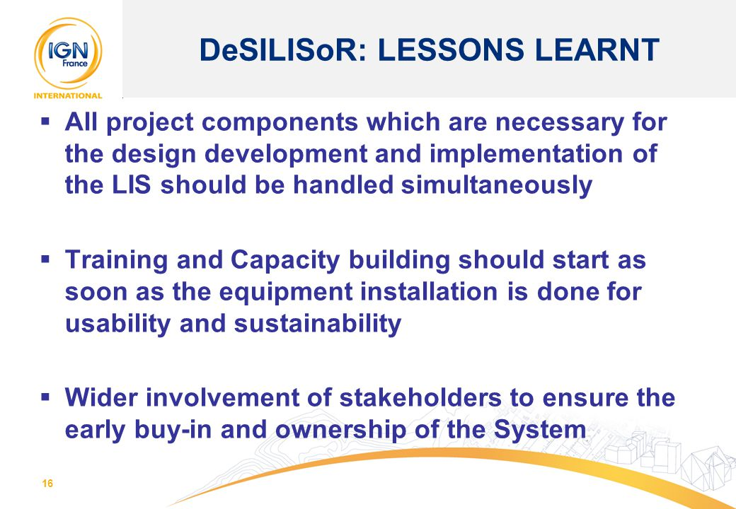 16  All project components which are necessary for the design development and implementation of the LIS should be handled simultaneously  Training a