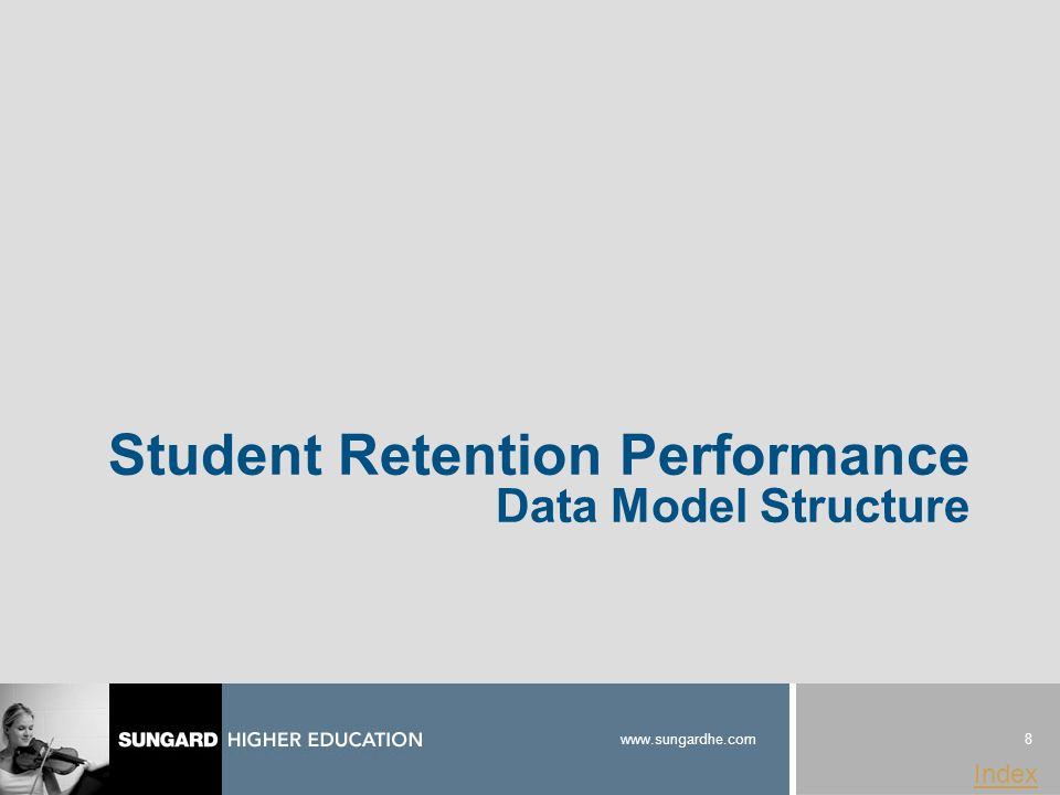 8 www.sungardhe.com Index Student Retention Performance Data Model Structure