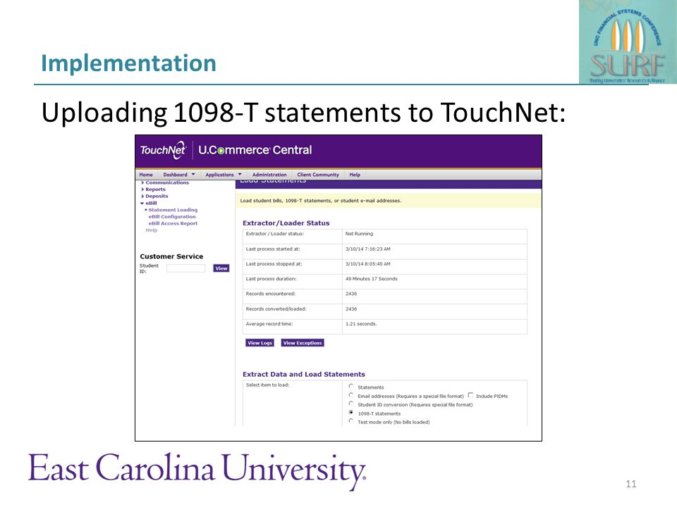 Communication plan 1 st Year (2012 tax year for ECU) – Postcard to home address – Website update – Student portal announcement – Email notifications (students & authorized users) Following years – Student portal announcement – Email notifications (students & authorized users) – New student orientation 12
