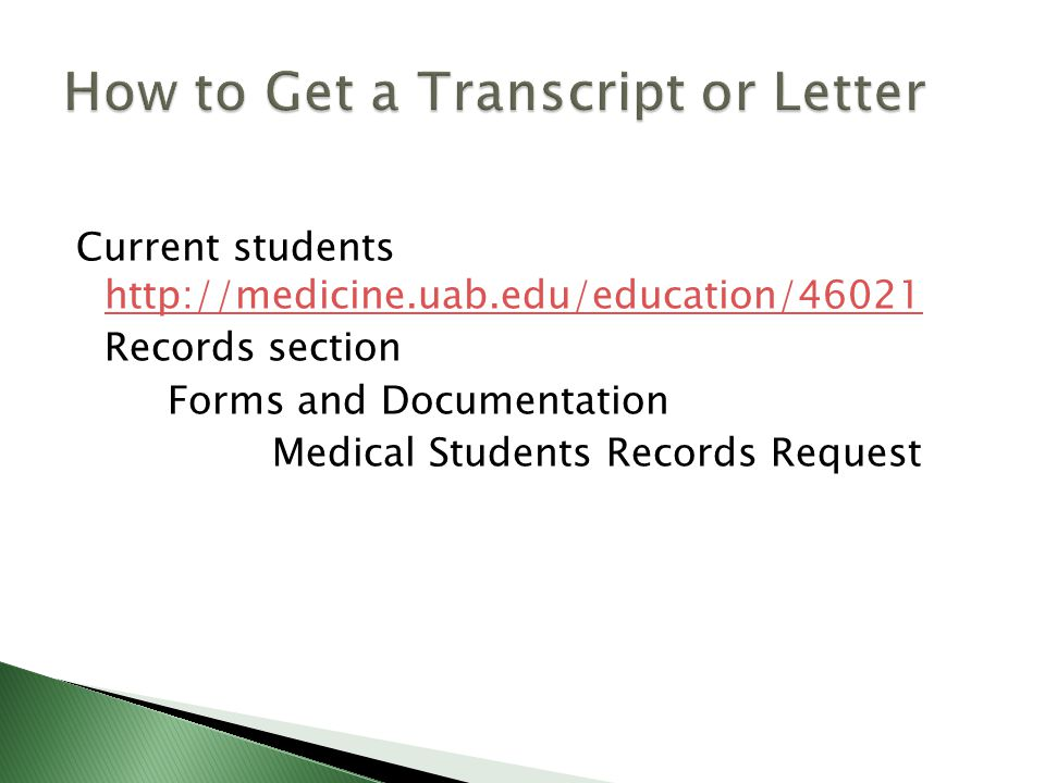 Current students http://medicine.uab.edu/education/46021 http://medicine.uab.edu/education/46021 Records section Forms and Documentation Medical Students Records Request