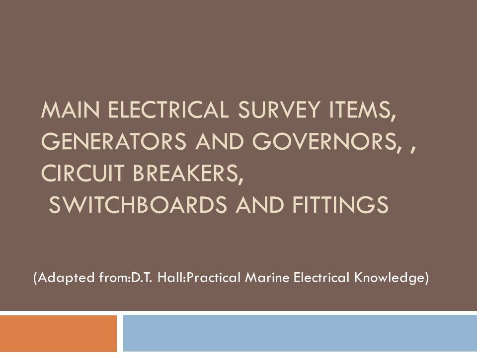 MAIN ELECTRICAL SURVEY ITEMS, GENERATORS AND GOVERNORS,, CIRCUIT BREAKERS, SWITCHBOARDS AND FITTINGS (Adapted from:D.T.