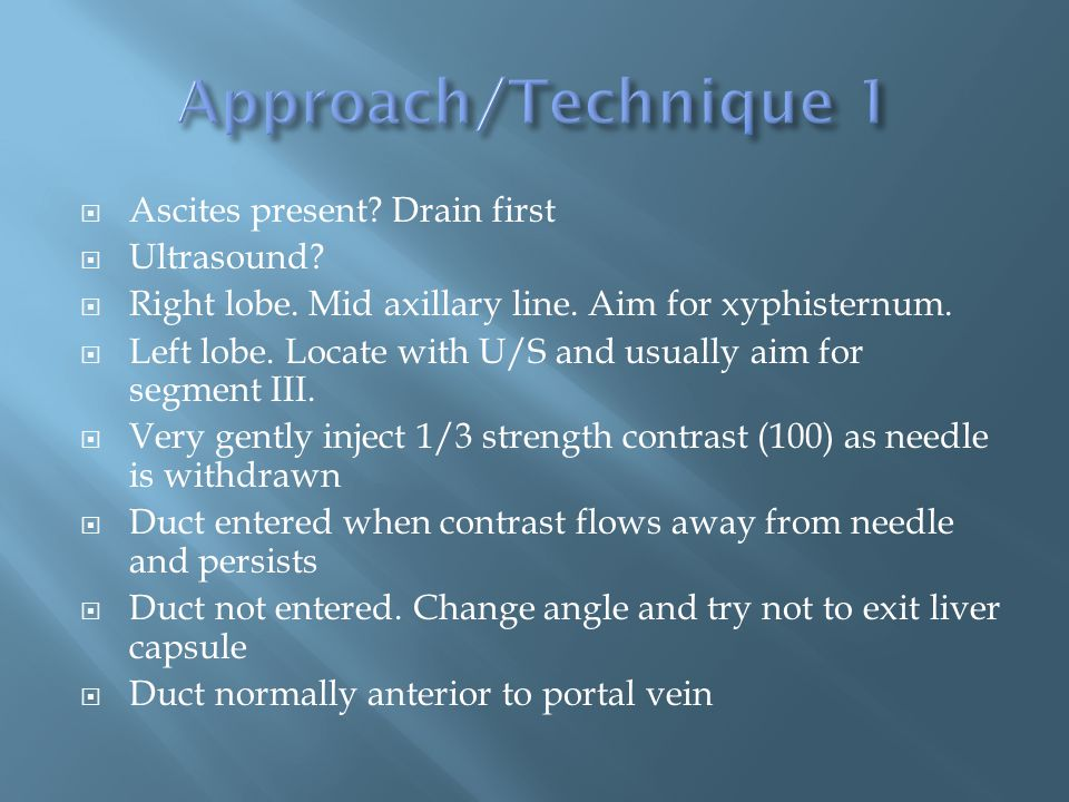  Ascites present. Drain first  Ultrasound.  Right lobe.