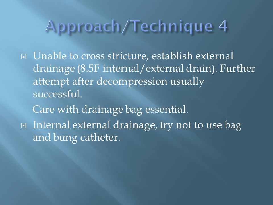  Unable to cross stricture, establish external drainage (8.5F internal/external drain).