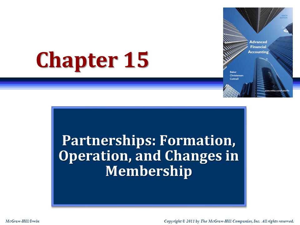 15-12 Types of Partnerships  General Partnerships All partners have unlimited liability.