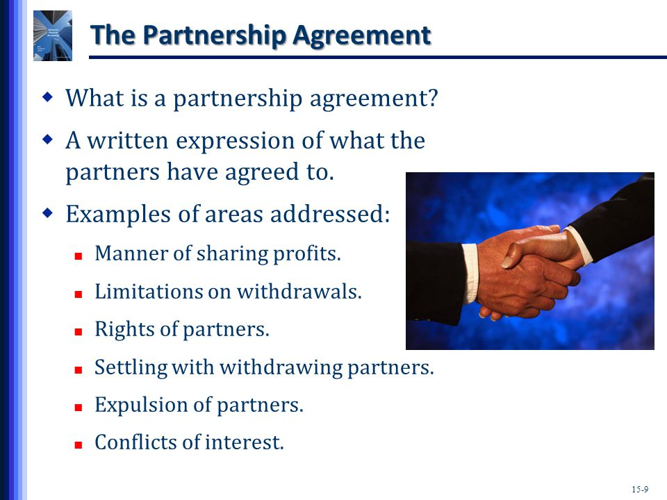 15-9 The Partnership Agreement  What is a partnership agreement.