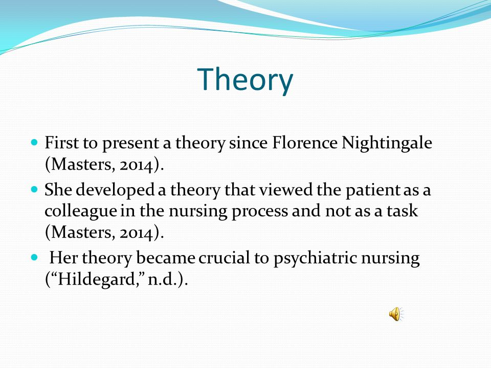 Conclusion Peplau's theory conceptualized clear sets of nurse's roles that could be used by each and every nurse in their practice.