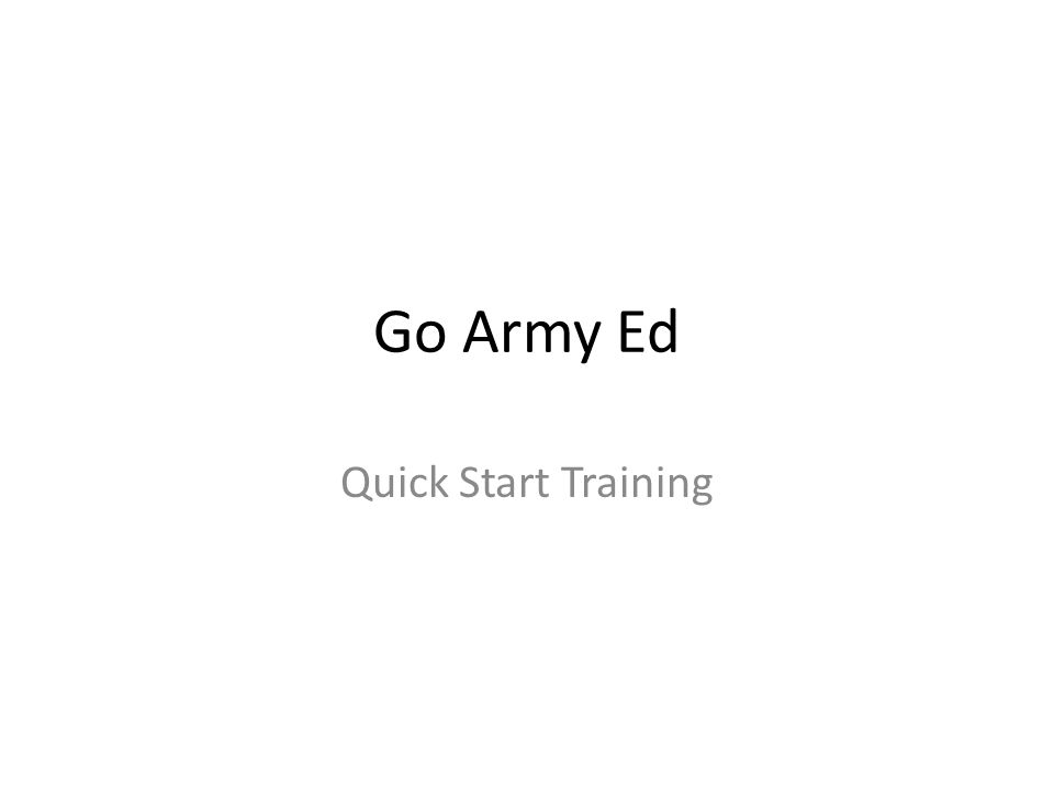 Go Army Ed Quick Start Training