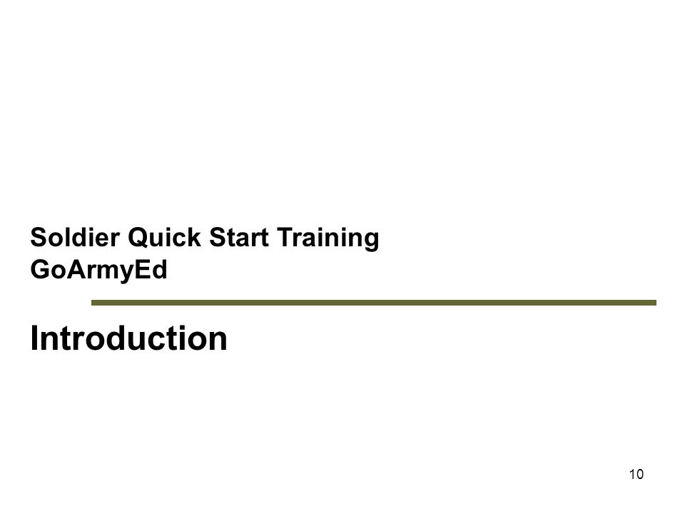 10 Soldier Quick Start Training GoArmyEd Introduction