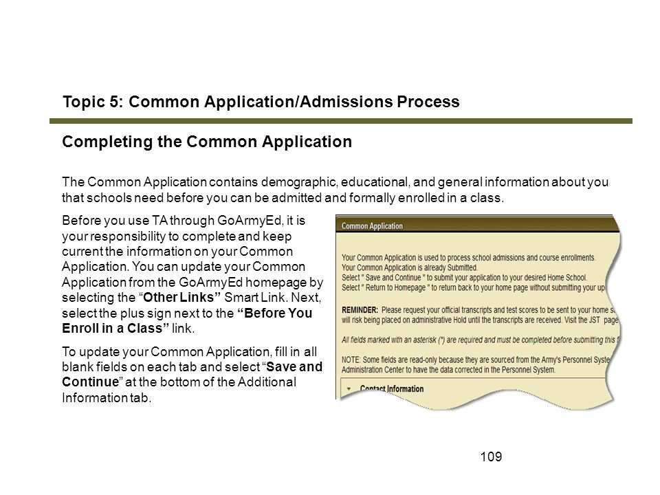 109 Topic 5: Common Application/Admissions Process Completing the Common Application The Common Application contains demographic, educational, and gen