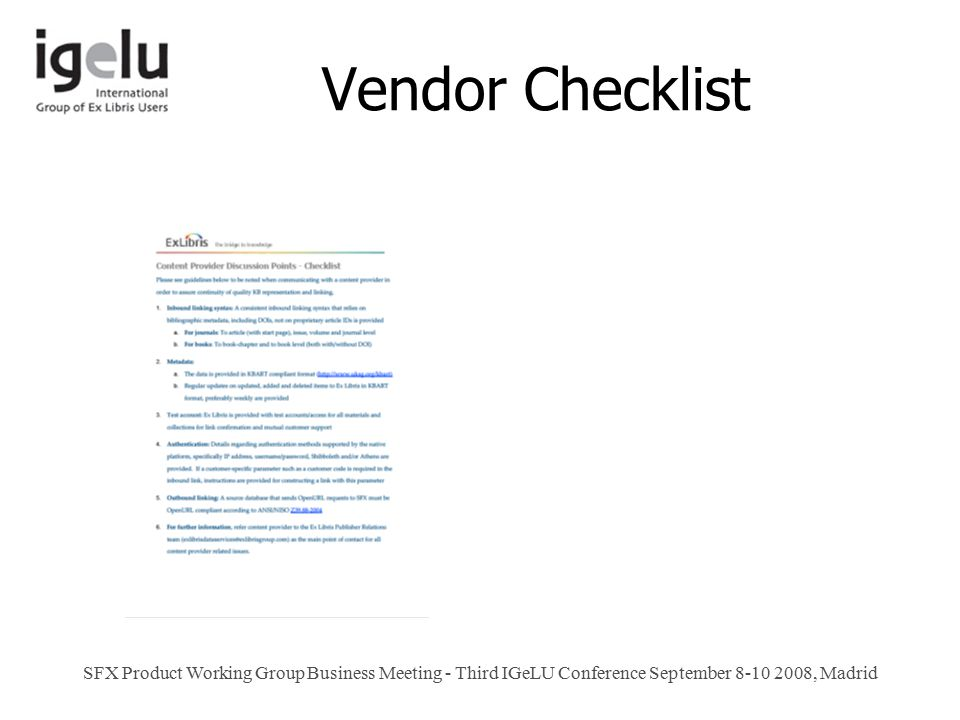 Vendor Checklist SFX Product Working Group Business Meeting - Third IGeLU Conference September 8-10 2008, Madrid