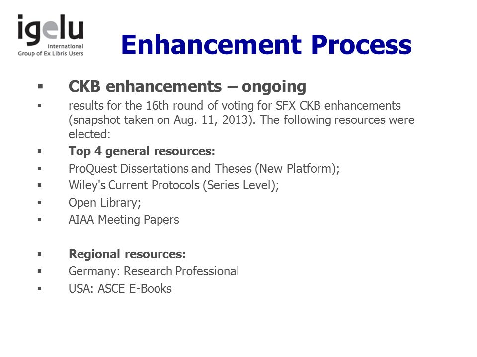 Enhancement Process  CKB enhancements – ongoing  results for the 16th round of voting for SFX CKB enhancements (snapshot taken on Aug.