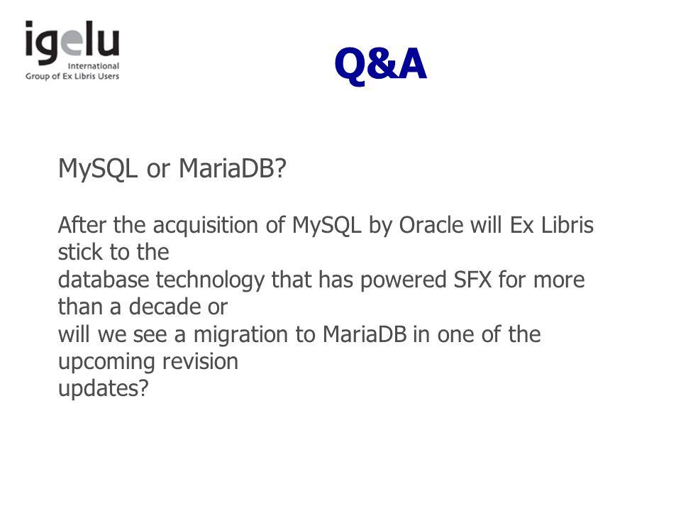 Q&A MySQL or MariaDB.