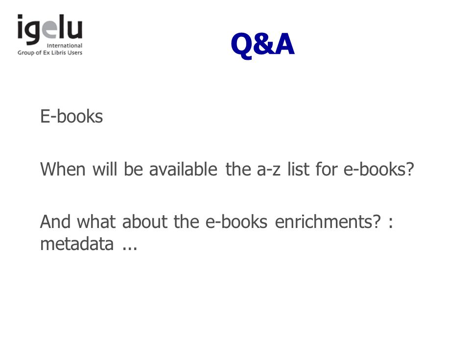 Q&A E-books When will be available the a-z list for e-books.