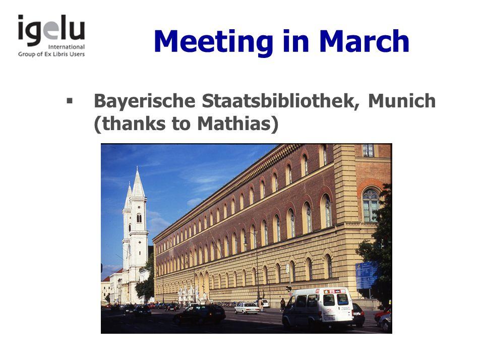 Meeting in March  Bayerische Staatsbibliothek, Munich (thanks to Mathias)