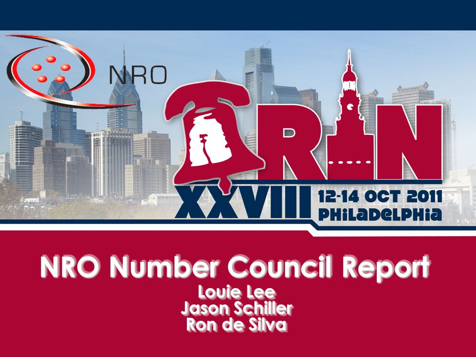 NRO Number Council Report Louie Lee Jason Schiller Ron de Silva Louie Lee Jason Schiller Ron de Silva