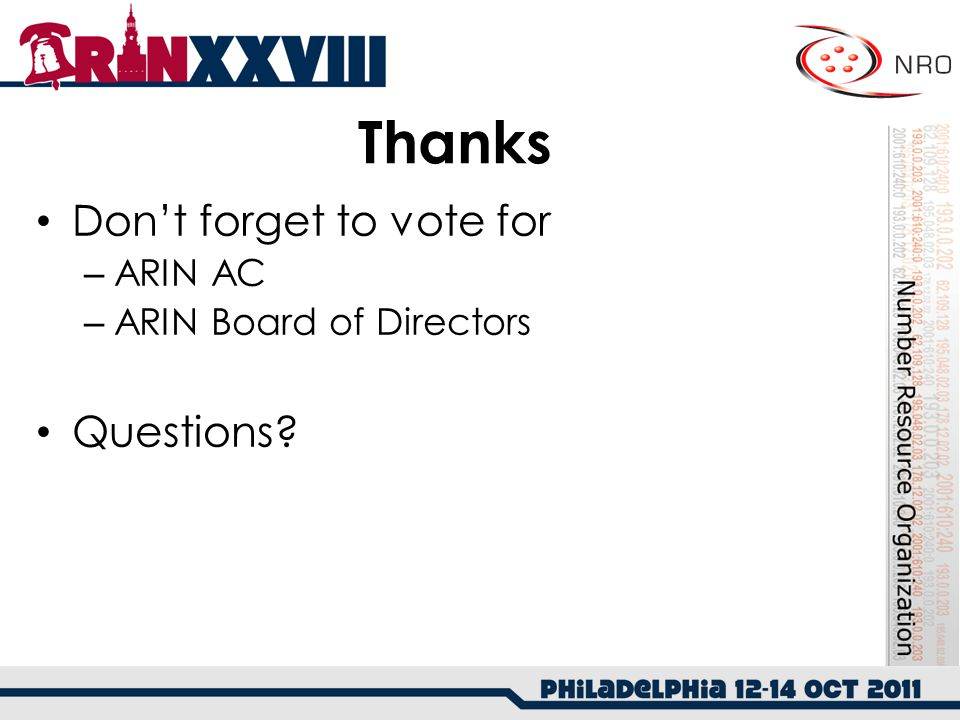Thanks Don't forget to vote for – ARIN AC – ARIN Board of Directors Questions