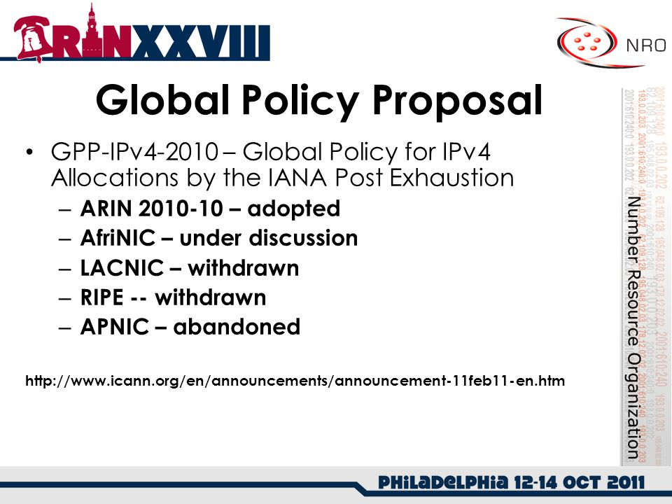 Global Policy Proposal GPP-IPv4-2010 – Global Policy for IPv4 Allocations by the IANA Post Exhaustion – ARIN 2010-10 – adopted – AfriNIC – under discu