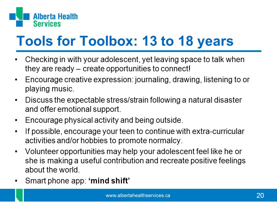 20 Tools for Toolbox: 13 to 18 years Checking in with your adolescent, yet leaving space to talk when they are ready – create opportunities to connect