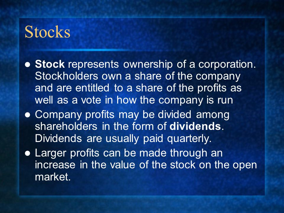 Stocks Stock represents ownership of a corporation.