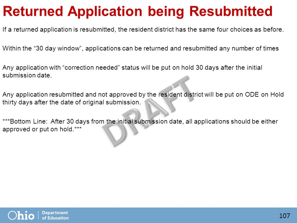 Returned Application being Resubmitted If a returned application is resubmitted, the resident district has the same four choices as before.