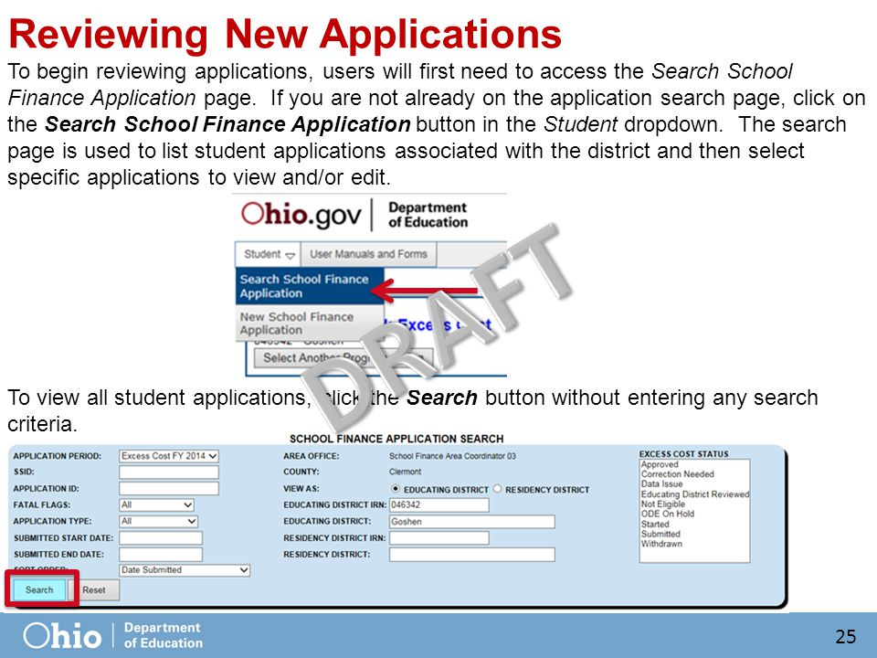 Reviewing New Applications To begin reviewing applications, users will first need to access the Search School Finance Application page.
