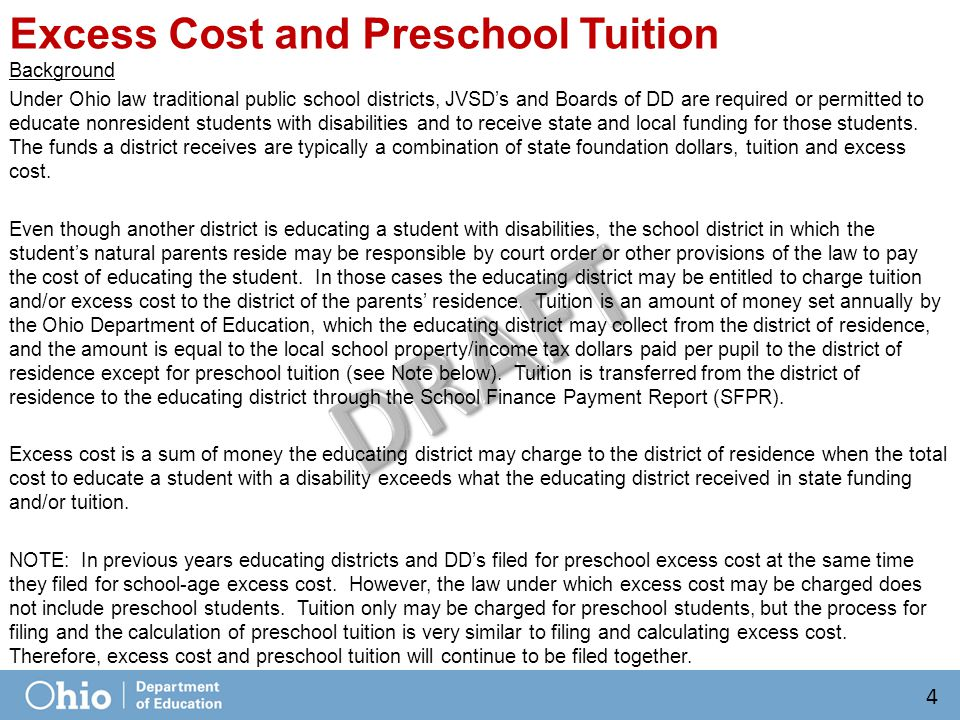 Procedure Since excess cost and preschool tuition are based on the total cost of educating students, the filing for payment of excess cost/preschool tuition occurs after the end of the school year.
