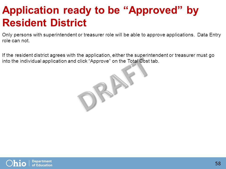 Application ready to be Approved by Resident District Only persons with superintendent or treasurer role will be able to approve applications.