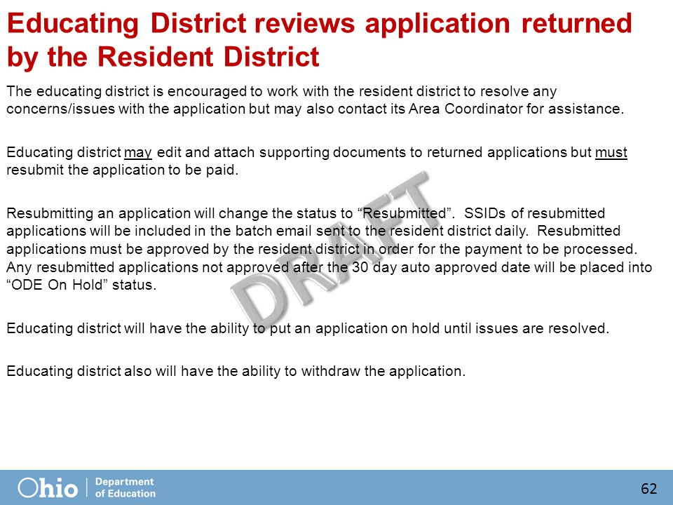 Educating District reviews application returned by the Resident District The educating district is encouraged to work with the resident district to resolve any concerns/issues with the application but may also contact its Area Coordinator for assistance.