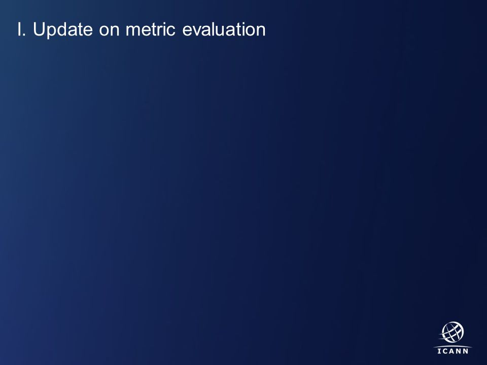 Text I. Update on metric evaluation