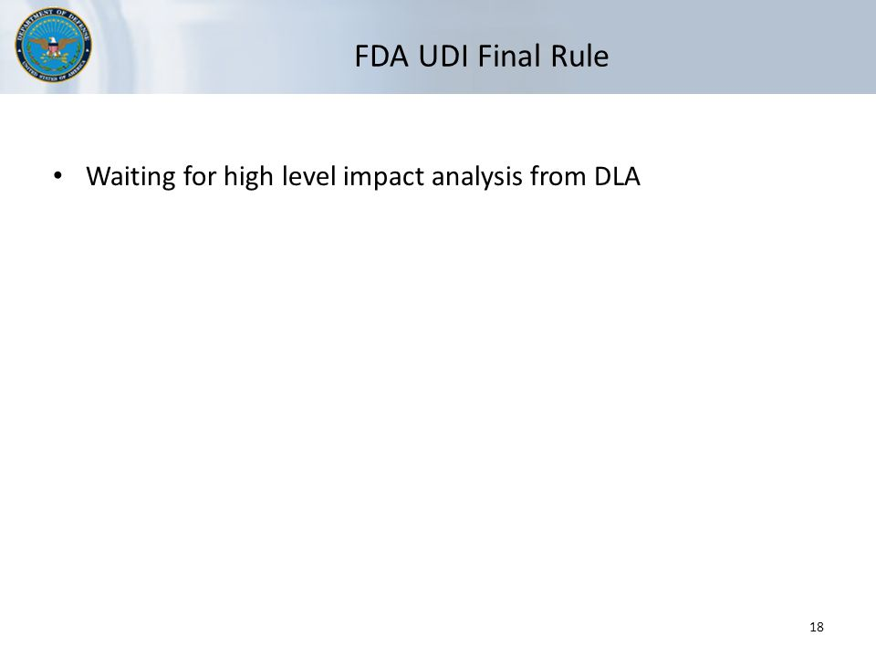 FDA UDI Final Rule Waiting for high level impact analysis from DLA 18